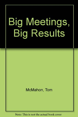 9780844231921: Big Meetings: Big Results