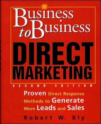 9780844232430: Business-to-Business Direct Marketing: Proven Direct Response Methods to Generate More Leads and Sales, Second Edition