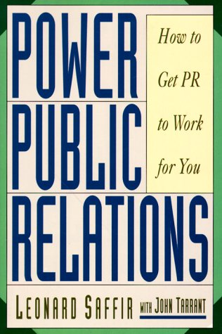 Power Public Relations: How to Get PR to Work for You