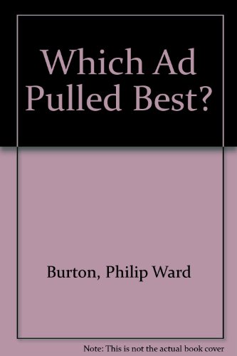Which Ad Pulled Best? 50 Case Histories on How to Write Ads That Work