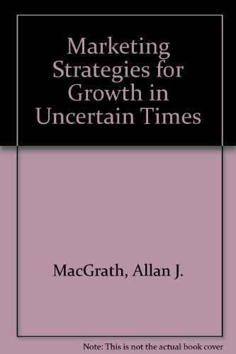 9780844233147: Marketing Strategies for Growth in Uncertain Times