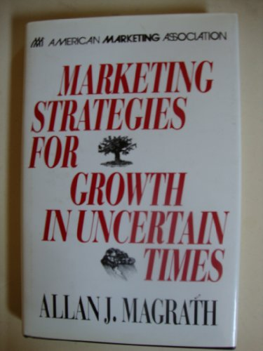 9780844233239: Marketing Strategies for Growth in Uncertain Times
