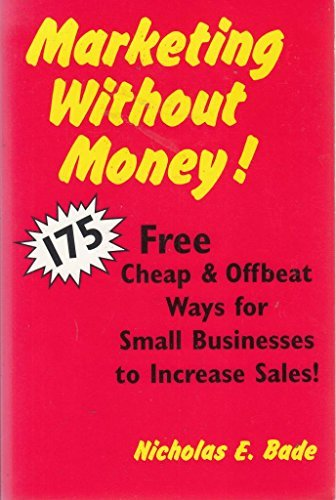 9780844233437: Marketing Without Money: 175 Free, Cheap and Offbeat Ways for Small Businesses to Increase Sales
