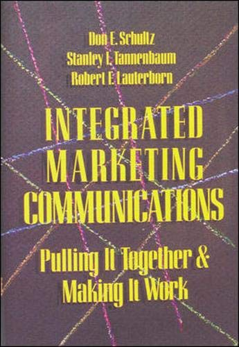 9780844233635: Integrated Marketing Communications: Putting It Together & Making It Work: Putting It All Together and Making It Work