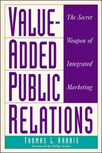 Value-Added Public Relations: The Secret Weapon of: Harris, Thomas L.