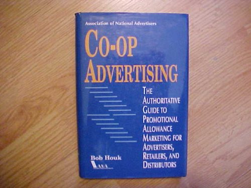 9780844234175: Co-Op Advertising: The Authoritative Guide to Promotional Allowance Marketing for Advertisers, Retailers, and Distributors