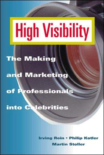 9780844234489: High Visibility: The Making and Marketing of Professionals into Celebrities