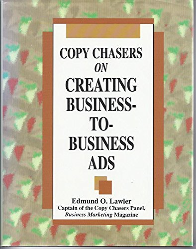 9780844234700: Copy Chasers on Creating Business-To-Business Ads