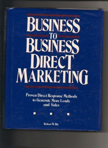 9780844234724: Business to Business Direct Marketing: Proven Direct Response Methods to Generate More Leads and Sales