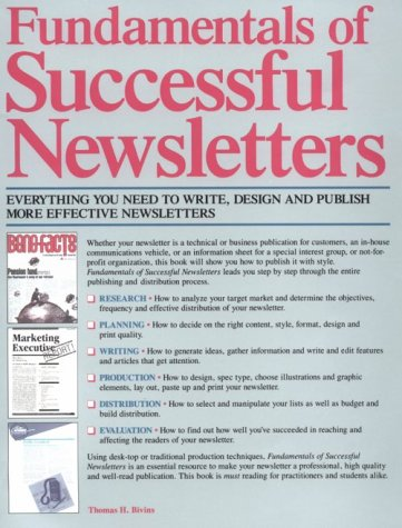 Fundamentals of Successful Newsletters: Everything You Need: Bivins, Thomas