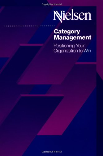 Category Management: Positioning Your Organization to Win: Nielsen Marketing Research