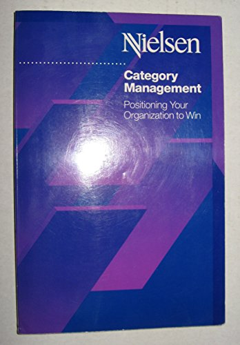 Category Management: Positioning Your Organization to Win: Ntc Publishing Group