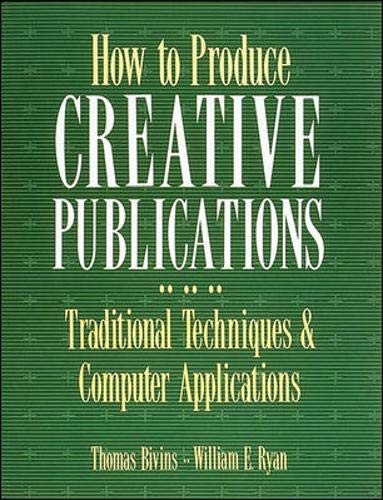 How To Produce Creative Publications Traditional Techniques & Computer Applications