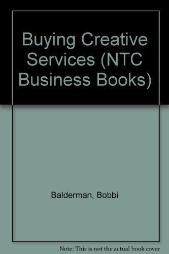 Buying Creative Services (NTC Business Books): Balderman, Bobbi