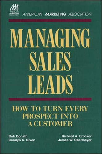 9780844235998: Managing Sales Leads: How to Turn Every Prospect into a Customer