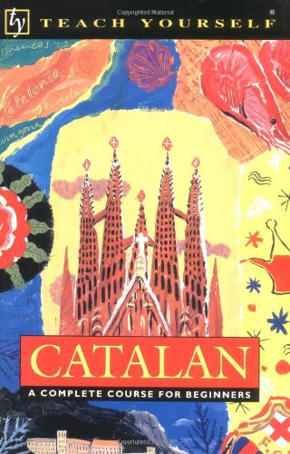 Catalan (Teach Yourself): Teach Yourself Publishing; Alan Yates
