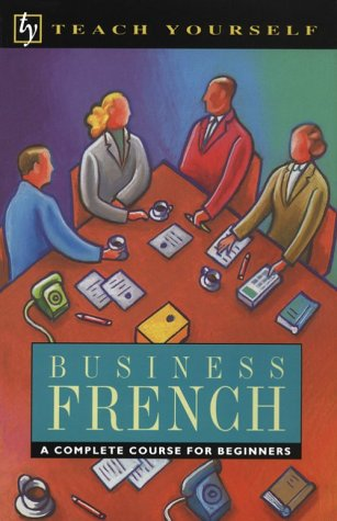 9780844237749: Business French: A Complete Course for Beginners (Teach Yourself)