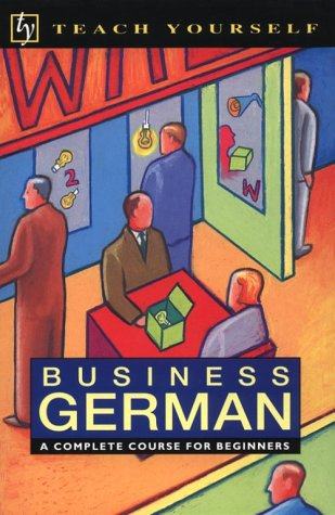 9780844237831: Business German: A Complete Course for Beginners (Teach Yourself)