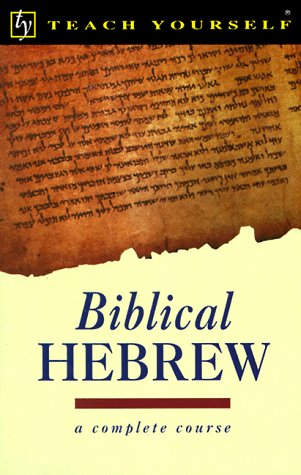 Teach Yourself Biblical Hebrew Complete Course (0844237930) by Teach Yourself Publishing; Harrison, R. K.