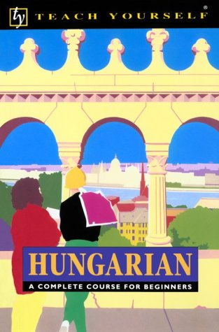 9780844237961: Hungarian: A Complete Course for Beginners (Teach Yourself Books)