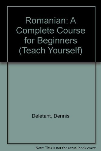 Romanian : A Complete Course for Beginners: Yvonne Alexandrescu; Dennis