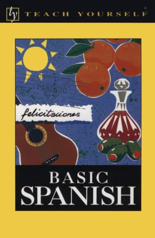 Teach Yourself Basic Spanish: Juan Kattan-Ibarra