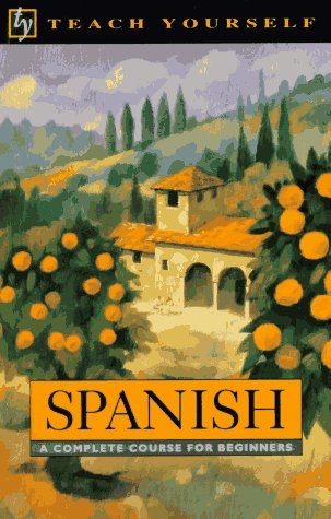 9780844238296: Spanish: A Complete Course for Beginners (Teach Yourself Books)