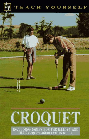 9780844239149: Croquet: Including Games for the Garden and the Croquet Association Rules (Teach Yourself)
