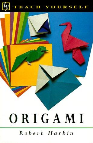 Teach Yourself Origami: Harbin, Robert