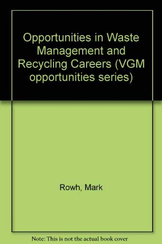 Opportunities in Waste Management and Recycling Careers: Rowh, Mark