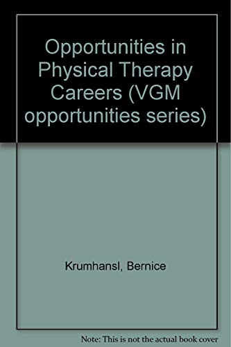 Opportunities in Physical Therapy Careers: Krumhansl, Bernice R.