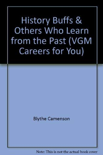 9780844241081: Careers for History Buffs: And Others Who Learn from the Past (VGM Careers for You)