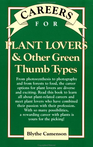 Careers for Plant Lovers & Other Green Thumb Types: Blythe Camenson