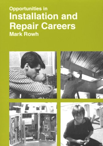 9780844241364: Opportunities in Installation and Repair Careers (Opportunities in ... (Paperback))