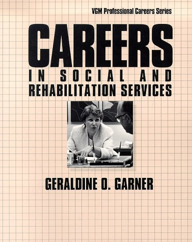 9780844241906: Careers in Social and Rehabilitation Services (VGM Professional Careers Series)