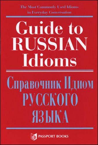 Guide to Russian Idioms: Spravochnik Idiom Russkogo Iazyka: Georgeoliani, Dinara; Gray, Loretta S.