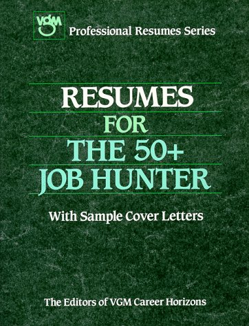 Resumes for the 50+ Job Hunter (Vgm Professional Resumes) (0844243892) by VGM Career Horizons
