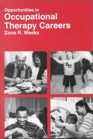 Opportunities in Occupational Therapy Careers (Vgm Opportunities: Marguerite Abbott; Marie-Louise
