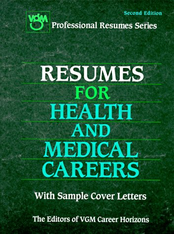 Resumes for Health and Medical Careers (Vgm's Professional Resumes Series) (0844245151) by VGM Career Horizons (Firm)