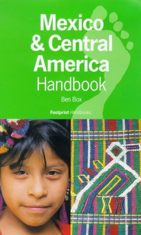 Mexico and Central America Handbook: 1998 (8th ed)