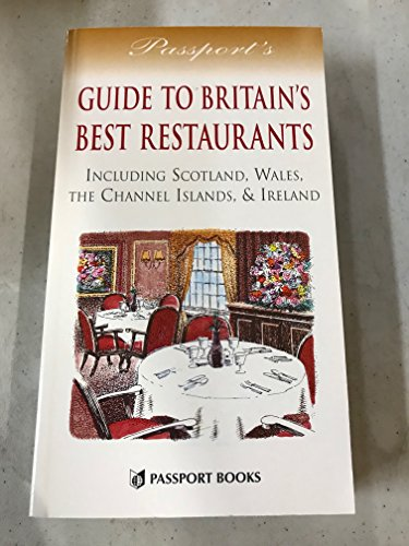 9780844248738: Passport's Guide to Britain's Best Restaurants: Including Scotland, Wales, the Channel Islands, & Ireland