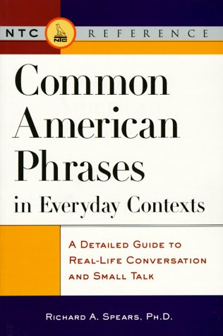 9780844251547: Common American Phrases in Everyday Contexts: A Detailed Guide to Real-life Conversation and Small Talk (Ntc English-Language References)