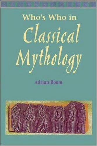 Who's Who in Classical Mythology (OTHER LITERATURE): Adrian Room