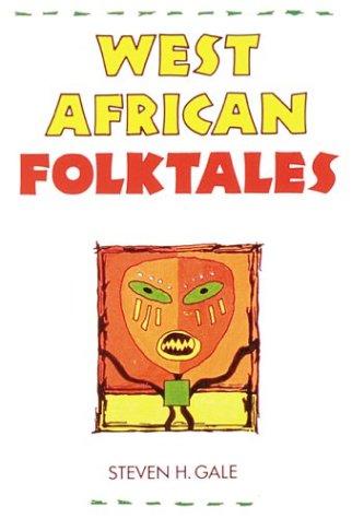 West African Folktales: Steven H. Gale