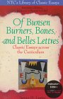 9780844258836: Of Bunsen Burners, Bones, and Belles Lettres: Classic Essays Across the Curriculum (Ntc's Library of Classic Essays)