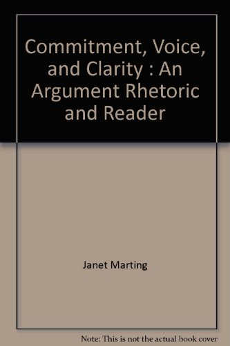 9780844259062: Commitment, Voice, and Clarity : An Argument Rhetoric and Reader