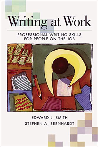 Writing At Work: Professional Writing Skills for People on the Job (0844259837) by Edward L. Smith; Stephen A. Bernhardt