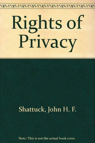 Rights of Privacy 9780844260020 Book by Shattuck, J. H. F.