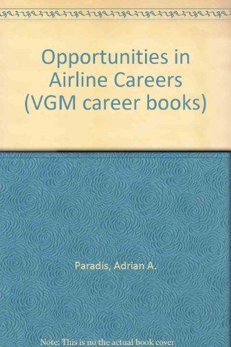 9780844260297: Opportunities in Airline Careers (Vgm Career Horizons Series)