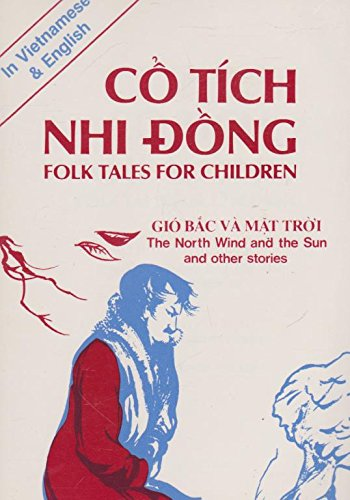 9780844261089: Co Tich Nhi Dong: Folk Tales for Children/Gio Bac Va Mat Troi : The North Wind and the Sun and Other Stories (English and Vietnamese Edition)